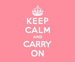 keep calm and keep calm and carry on image