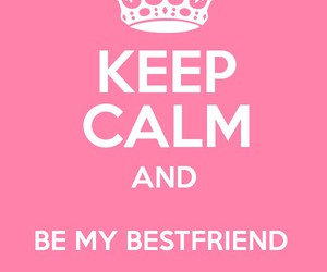 best friend, do it, and keep calm image