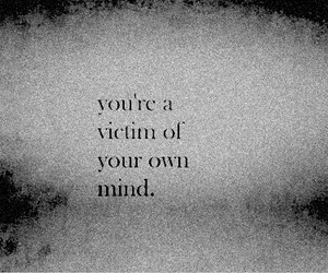 quote, mind, and victim image
