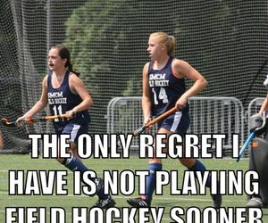 field hockey, one regret, and fockey image