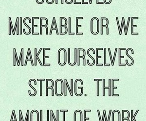 miserable, quote, and strong image