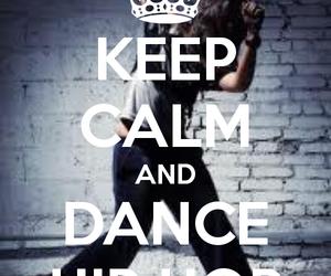 dance, hip hop, and keep calm image