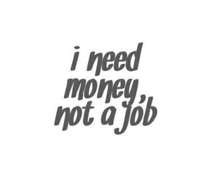 money, job, and quotes image