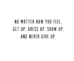 quotes, never give up, and dress up image
