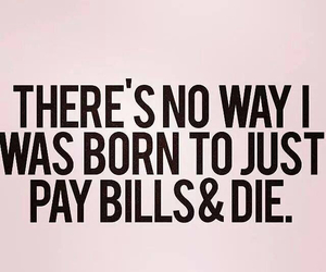 quote, life, and bill image