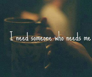 need, quotes, and someone image