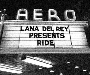 lana del rey, ride, and black and white image