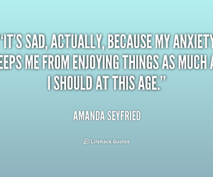 amanda seyfried, anxiety, and quote image