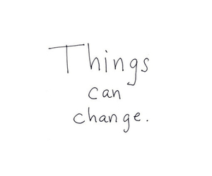 change, quote, and things image