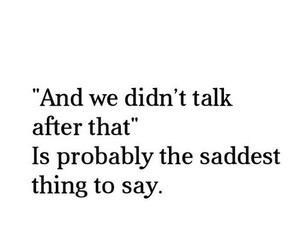 missing, talk, and quotes image