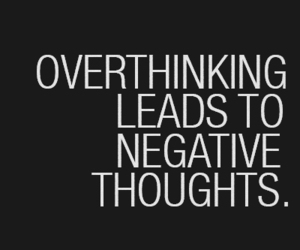 quotes, overthinking, and negative image