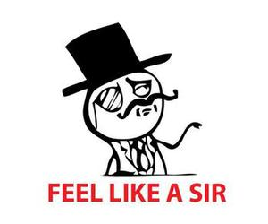 funny and feel like a sir image