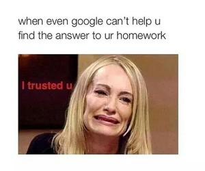 google, homework, and funny image