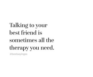 best friend, quote, and therapy image