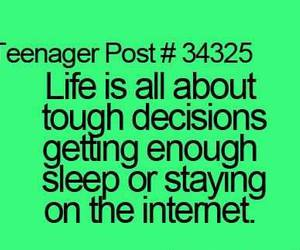 internet, life, and teenagerpost image