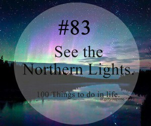 83, northern lights, and 100 things to do in life image