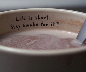 life, coffee, and quotes image