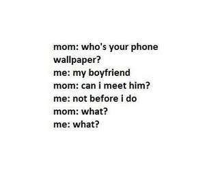 boyfriend, funny, and mom image