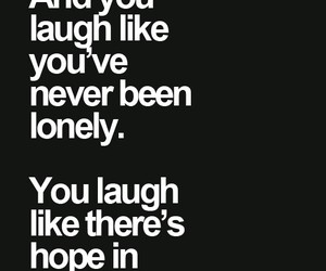 hope, laugh, and lonely image