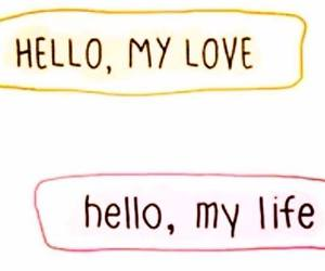 love, life, and hello image