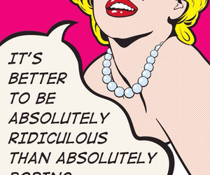 Marilyn Monroe, quote, and boring image