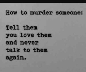 love, quote, and murder image