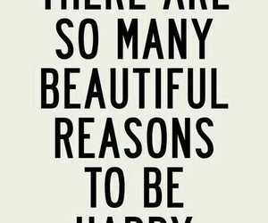 happy, quote, and reasons image