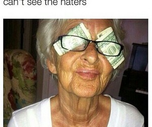 haters, funny, and money image