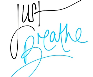 life, breathe, and quote image