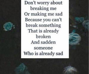 sad, broken, and quote image