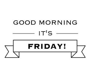 friday, good, and morning image