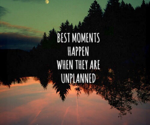 moments, quote, and unplanned image