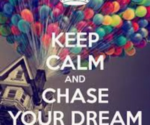 Dream, keep calm, and up image