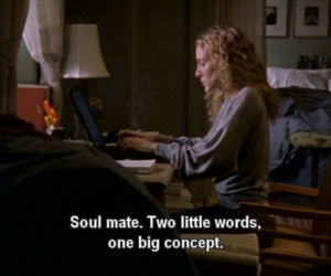 sex and the city, quote, and soul mate image