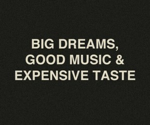 &, expensive taste, and good music image