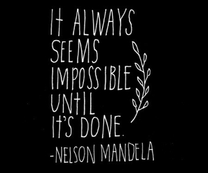 quote, nelson mandela, and impossible image