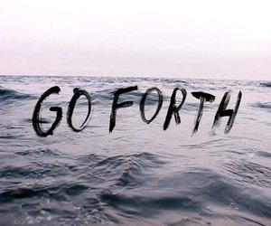 go, forth, and sea image