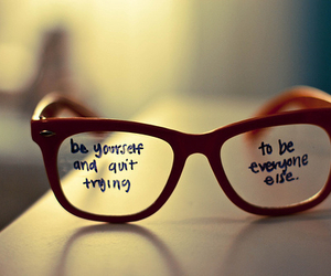 be yourself, glasses, and relatable quotes image