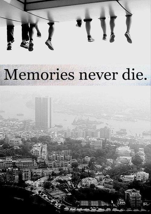 alive, memories never die, and exist image