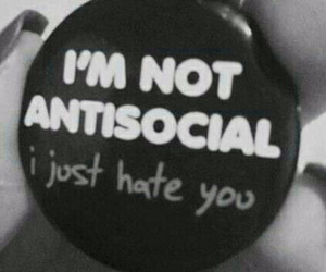 antisocial, hate, and fuck you image