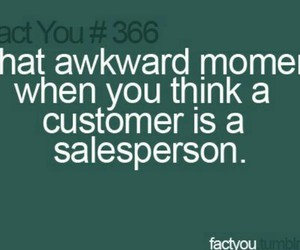 customer, awkward moment, and fact you image