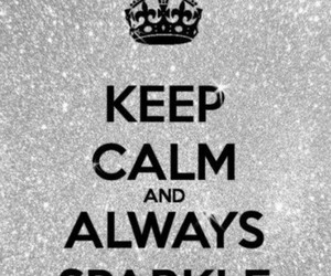 sparkle, keep calm, and quote image