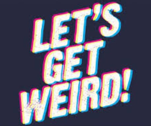 weird, quote, and let's get weird image