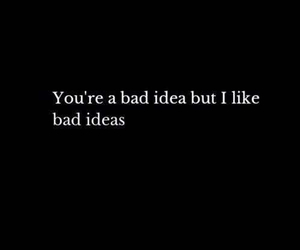 bad idea, black and white, and life quotes image