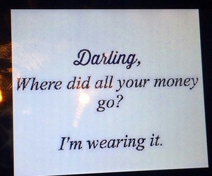 clothes, money, and darling image