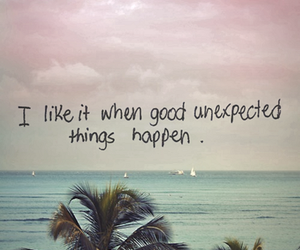 quote, unexpected, and good image