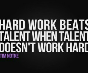 quotes, talent, and hard work image