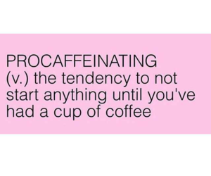 quotes, procastinating, and coffee drinker image