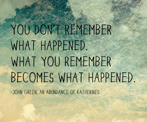 quotes, john green, and remember image