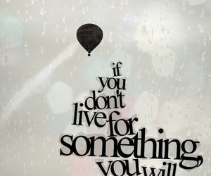 inspirational, beautiful, and live for something image